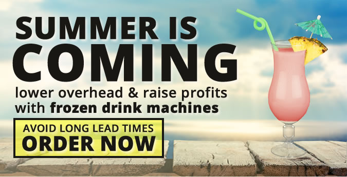Get Ahead of the Crowd - Low Lead Times on Frozen Drink Machines Now